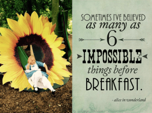 "A singer is dressed as Alice in Wonderland, in a blue dress, white apron and white stockings. The quote says ""Sometimes I've believed as many as 6 impossible things before breakfast"""